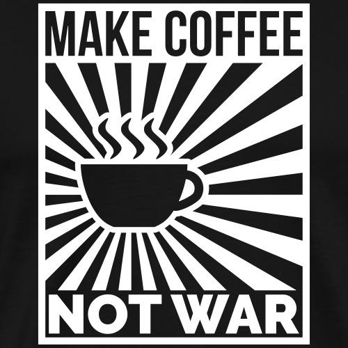 Make coffee not war - Männer Premium T-Shirt