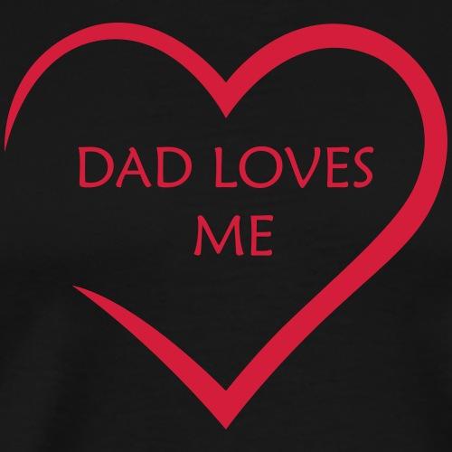 Heart - DAD LOVES ME - Männer Premium T-Shirt