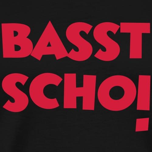 Basst Scho! - Männer Premium T-Shirt