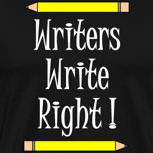 Writers Write Right White Text - Men's Premium T-Shirt