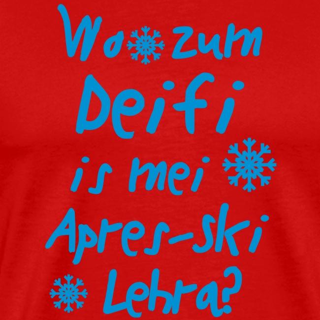"Wintershirt ""Wo zum Deifi is mei ApresSki Lehra?"""