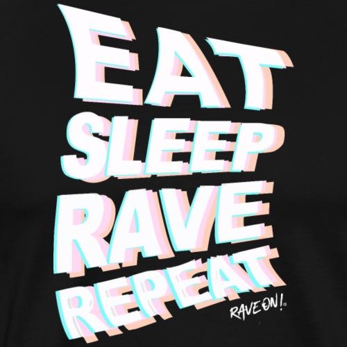 Eat Sleep Rave Repeat Rave On! - Rave On Clothing - Männer Premium T-Shirt