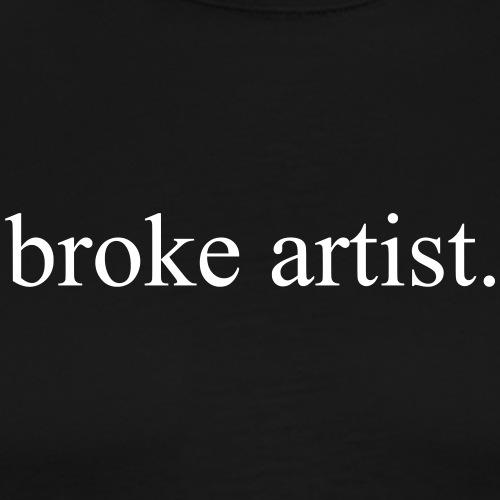 broke artist. - Männer Premium T-Shirt