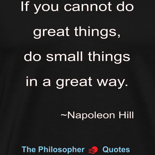 Napoleon Hill Do small things in a great way-w