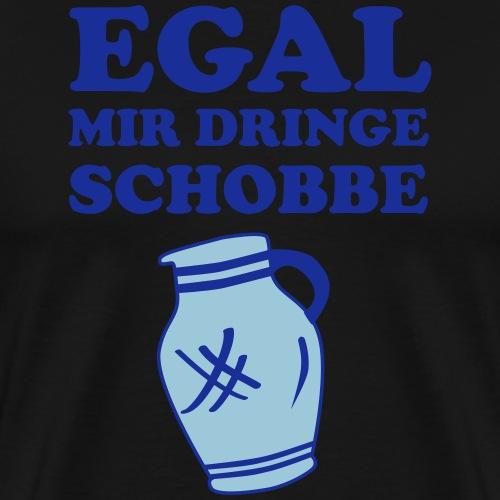EGAL - Mir dringe Schobbe #Bembel - Männer Premium T-Shirt