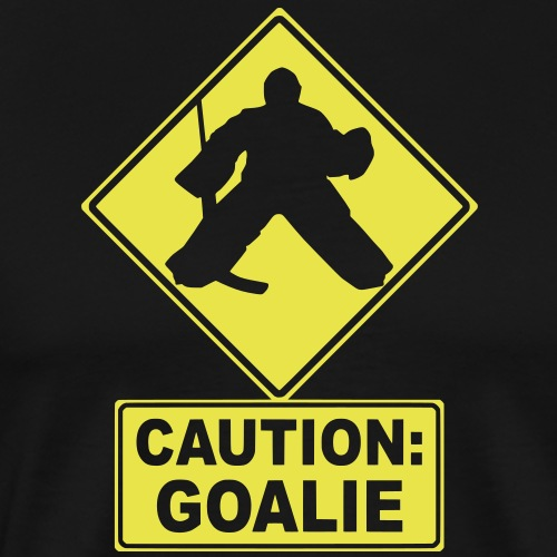 Caution: Goalie (hockey) - Men's Premium T-Shirt