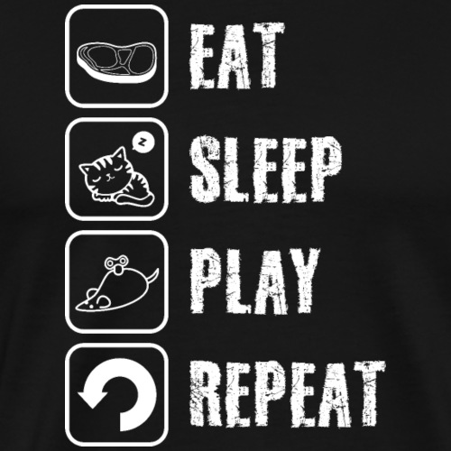 EAT, SLEEP, PLAY, REPEAT WHITE Katzenliebhaber - Männer Premium T-Shirt