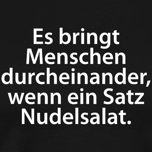 Grammatik Sprache Satzbau Unsinn Blödsinn Mensch - Men's Premium T-Shirt
