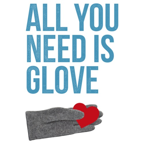 All You Need Is Glove - Camiseta premium hombre
