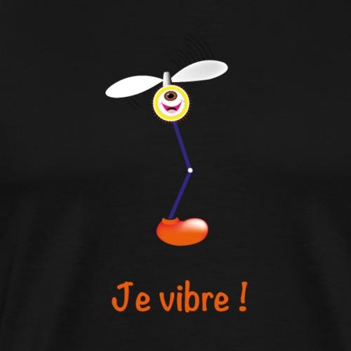Je vibre - T-shirt Premium Homme