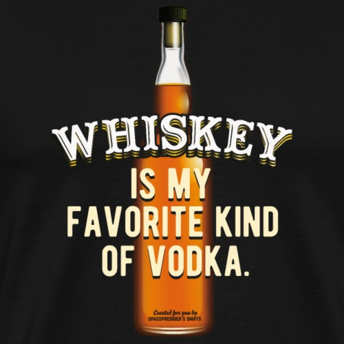 Whiskey Is My Favorite Child Of Vodka TShirt Design - Men's Premium T-Shirt