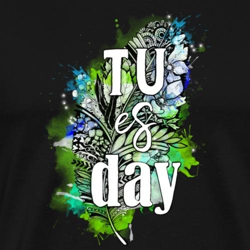 Tu-es-day Grün - Männer Premium T-Shirt