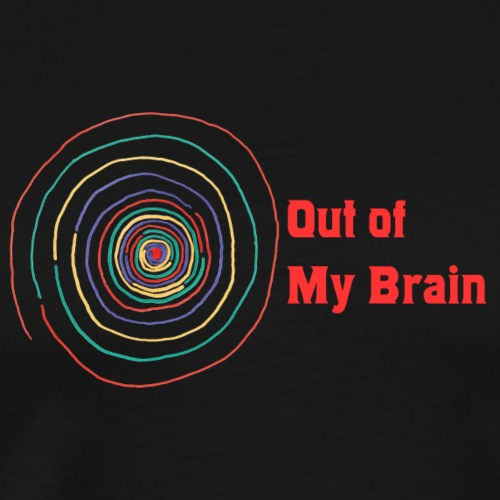 Out of My Brain - Men's Premium T-Shirt