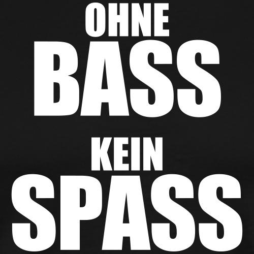 Ohne Bass Kein Spass lustiger Musik Spruch Sprüche - Männer Premium T-Shirt