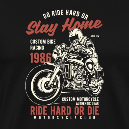 Go Ride Hard - T-shirt Premium Homme