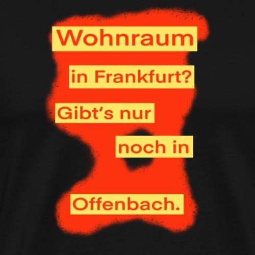 Wohnraum in Frankfurt? .../ auf rotem Grund - Männer Premium T-Shirt