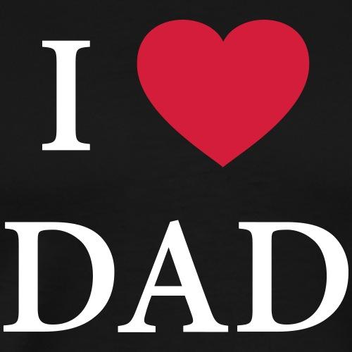 I HEART DAD – LOVE - Männer Premium T-Shirt
