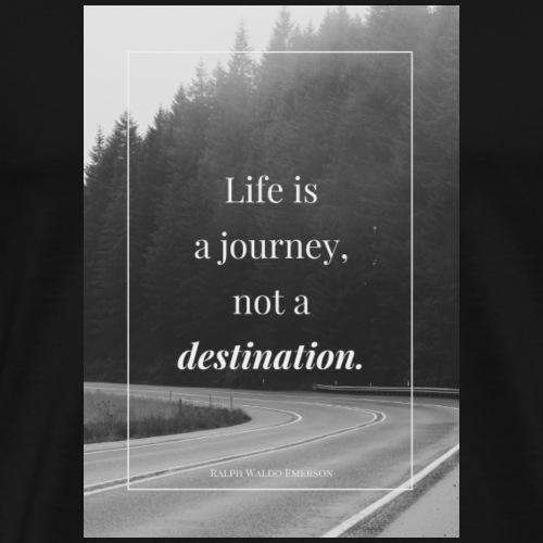 life is a journey - Premium T-skjorte for menn