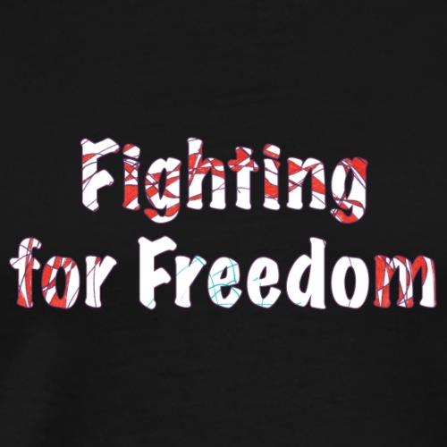 Fighting for Freedom - Men's Premium T-Shirt