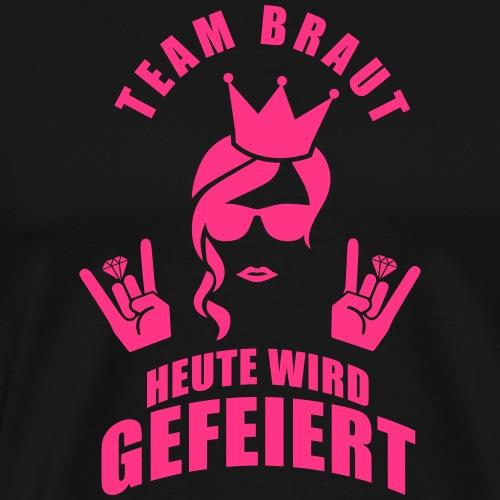 Team Braut - Heute wird gefeiert - Männer Premium T-Shirt