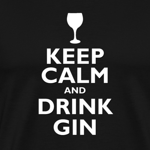 Keep Calm and Drink Gin - Men's Premium T-Shirt