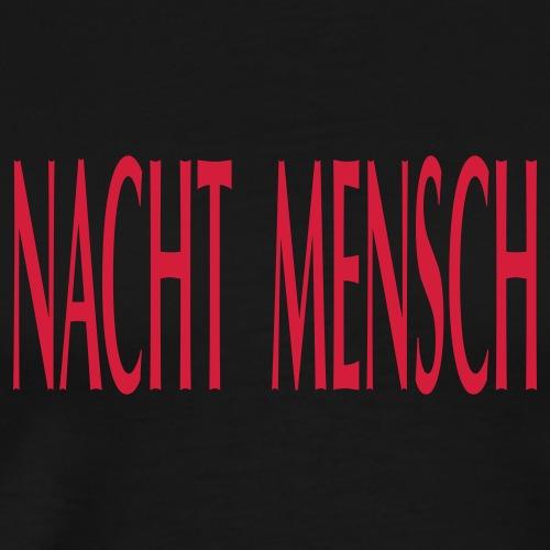 NACHTMENSCHEN TRAGEN DAS - Men's Premium T-Shirt