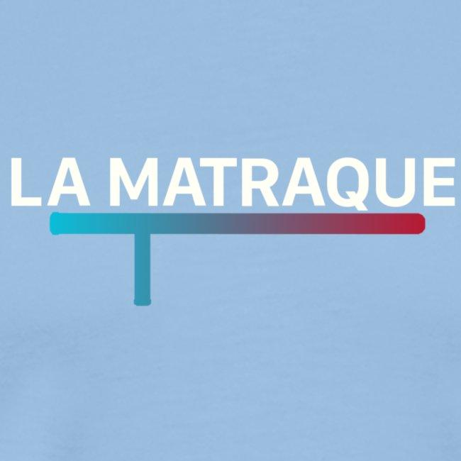 LA MATRAQUE.