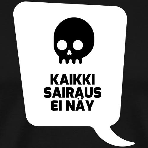 Kaikki sairaus ei näy (musta teksti) - Miesten premium t-paita