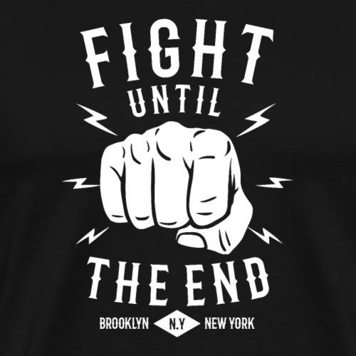 Kämpfe bis zum Ende - Männer Premium T-Shirt