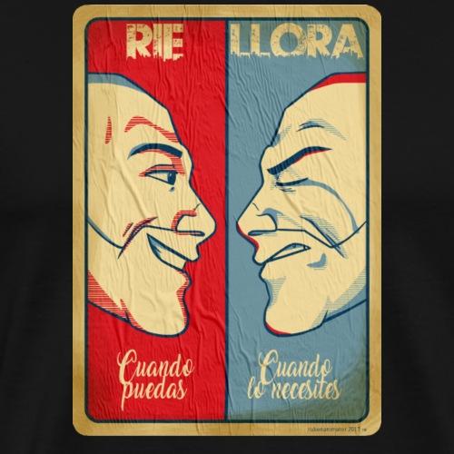 El Chojin Rie,Llora - Camiseta premium hombre