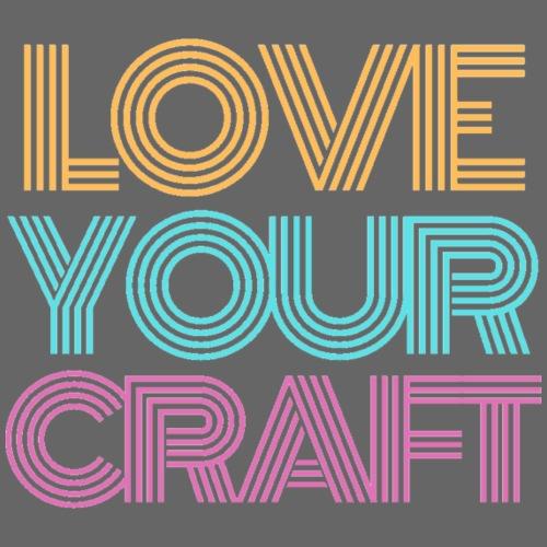 Love your craft - T-shirt Premium Homme