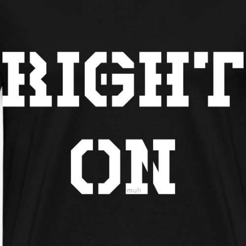 Right On - white - Männer Premium T-Shirt