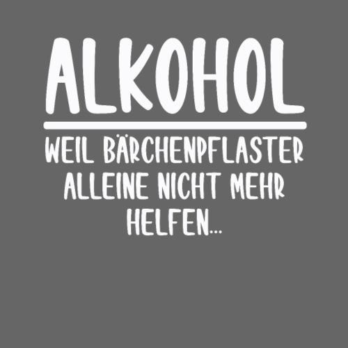 Alkohol - weil Bärchenpflaster nicht mehr helfen - Männer Premium T-Shirt