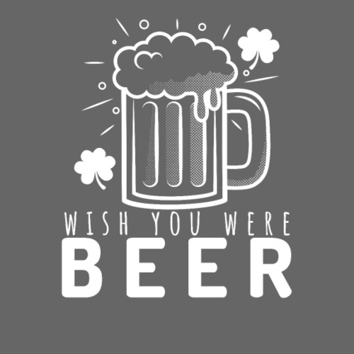 I Wish You Were A Beer - Männer Premium T-Shirt