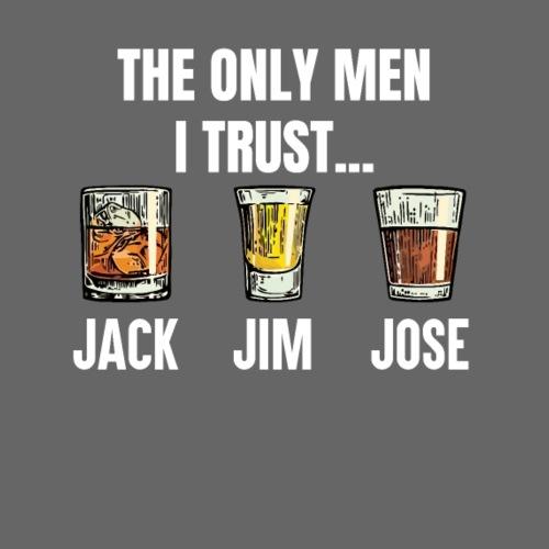 The only men i trust Jack Jim Jose - Männer Premium T-Shirt