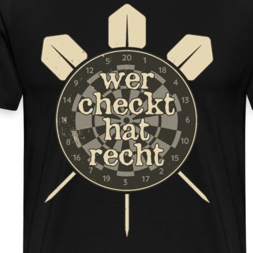 Dart Darts Spruch lustig WER CHECKT HAT RECHT - Männer Premium T-Shirt