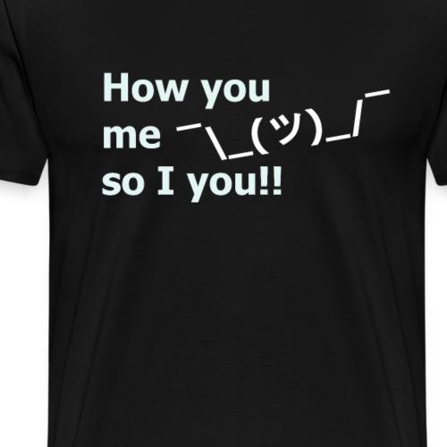 Sprichwort auf Denglisch! Geschenkidee - Männer Premium T-Shirt