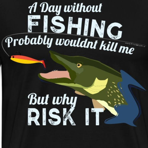 A Day without Fishing Hecht Pike Angeln Fishyworm - Männer Premium T-Shirt