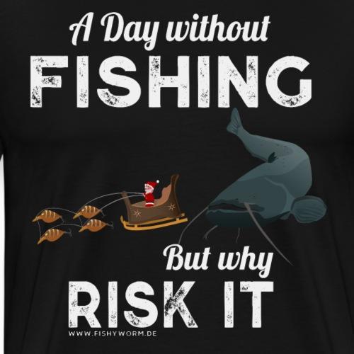 A Day Fishing Tag Angeln Weihnachten Wels Wurm - Männer Premium T-Shirt