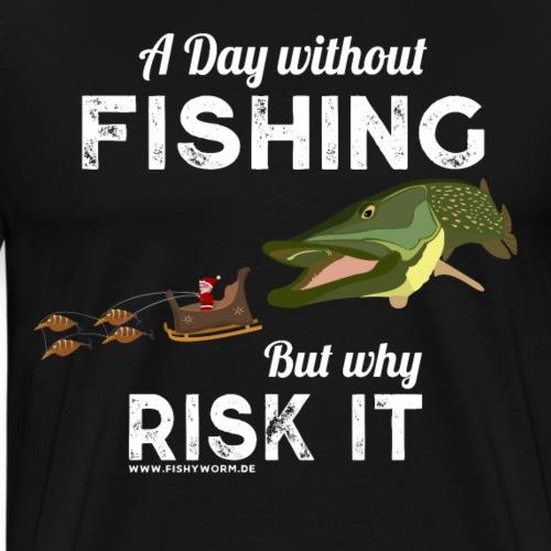 A Day Fishing Tag Angeln Weihnachten Hecht Weiß - Männer Premium T-Shirt