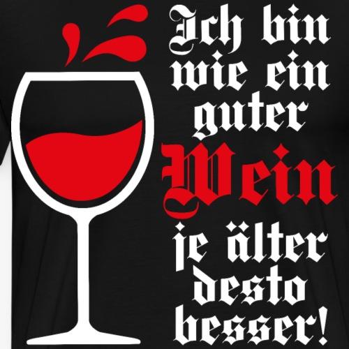 16 Ich bin wie ein guter Wein älter desto besser - Männer Premium T-Shirt