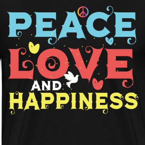 PEACE LOVE AND HAPPINESS - Männer Premium T-Shirt