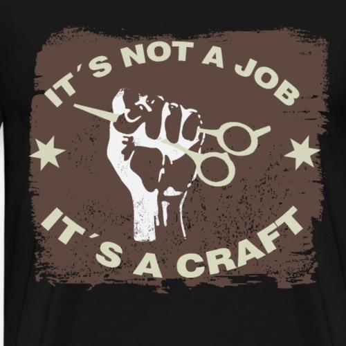 Its not a job its a craft