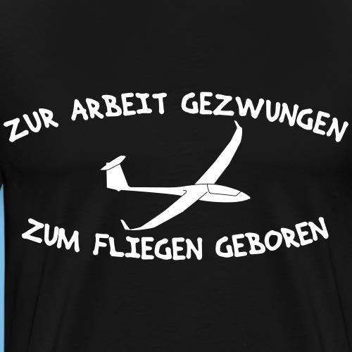 Arbeit gezwungen Segelflieger Tshirt Geschenkidee - Männer Premium T-Shirt
