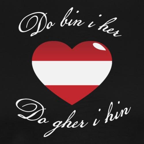 Do bin i her do gher i hin - Männer Premium T-Shirt
