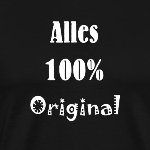 Alles 100% Original - Männer Premium T-Shirt