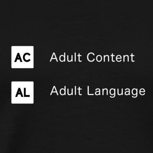 ADULT CONTENT ADULT LANGUAGE - Mannen Premium T-shirt