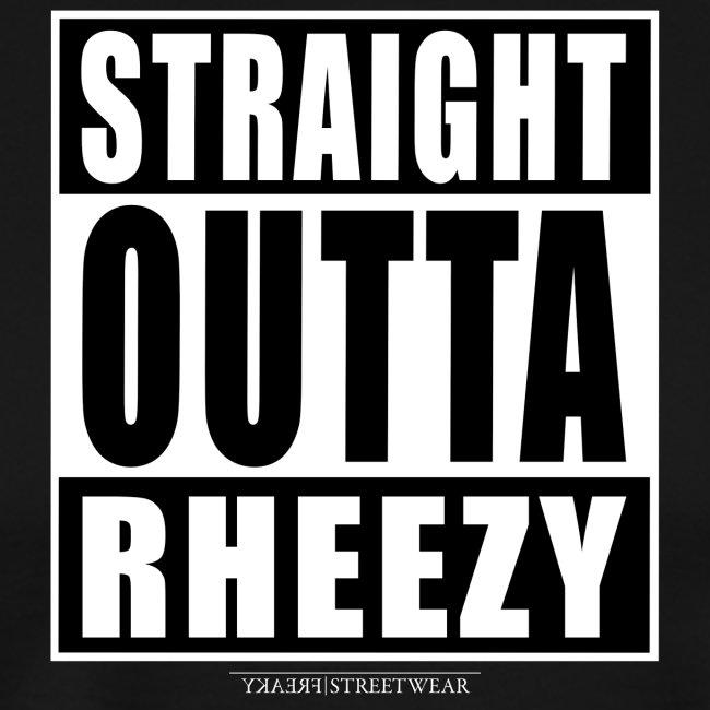 straight outta rheezy