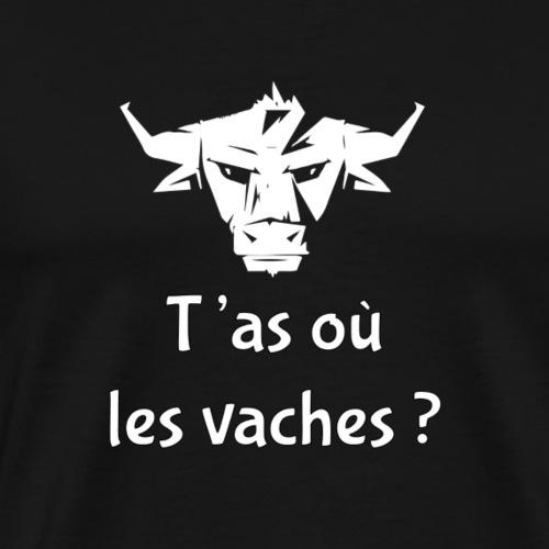 T'as où les vaches ? en Valais ? - T-shirt Premium Homme