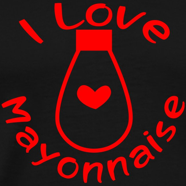 I Love Mayonnaise
